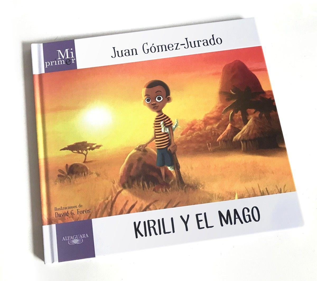Kirili y el Mago - Mi primer Juan Gomez Jurado - libro