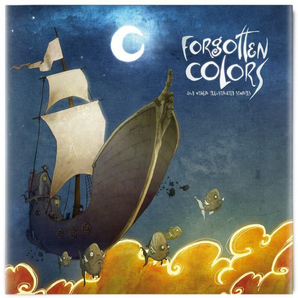Forgotten Colors - An illustrated book for all ages